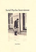 Serial Psycho Interviewee