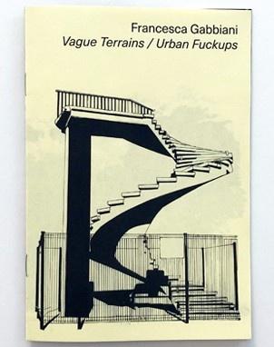 Vague Terrains / Urban Fuckups