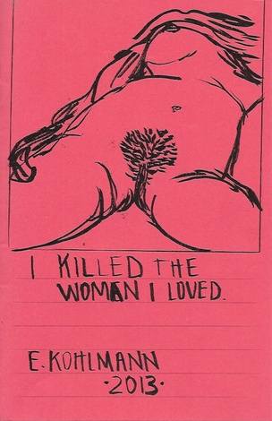 I Killed the Woman I Love Zine
