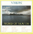 Vision #4: Word of Mouth