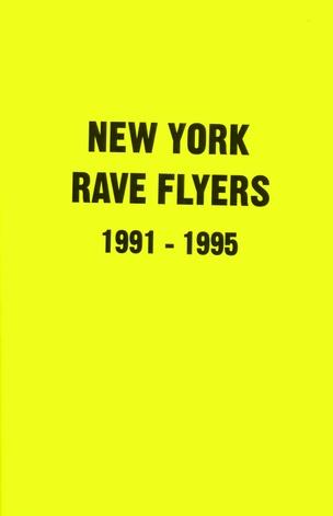 New York Rave Flyers 1991-1995
