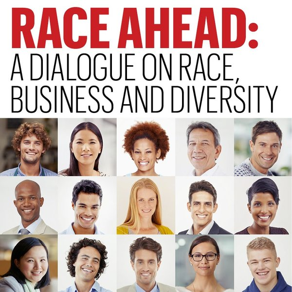 RACE AHEAD: A Dialogue on Race, Business and Diversity RESCHEDULED DUE TO WEATHER