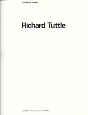 Richard Tuttle : Le Bonheur et la Couleur