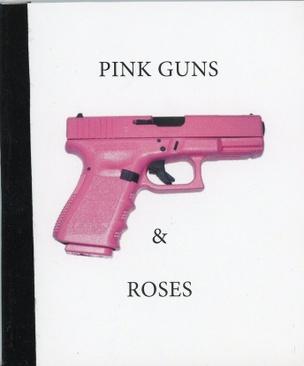 Pink Guns and Roses