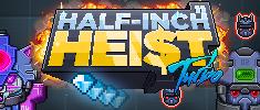 Half-Inch Heist Turbo