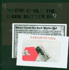 Where Could the Dark Matter Be?
