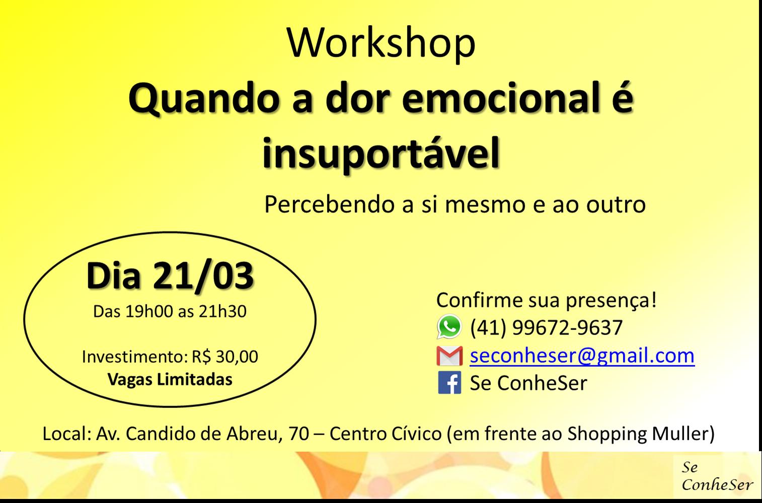 Workshop: Quando a dor emocional é insuportável: Percebendo a si mesmo e ao outro