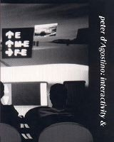 Peter D'Agostino : Interactivity & Invention, 1978-1999