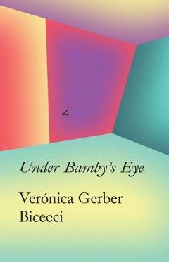 Verónica Gerber Bicecci: Under Bamby's Eye