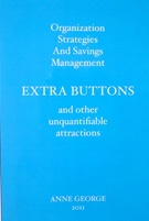 Organization Strategies and Savings Management, EXTRA BUTTONS, and Other Unquantifiable Attractions
