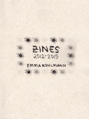 Emma Kohlmann : Zines 2012-2015