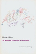 Edward Gibbon, The History of Democracy in Switzerland : Lost Book Series