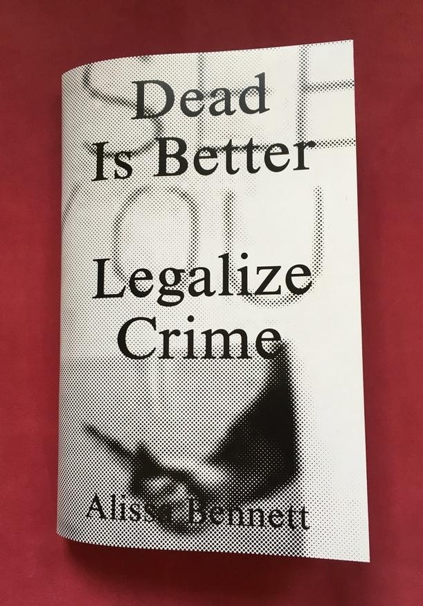 Dead Is Better : Legalize Crime