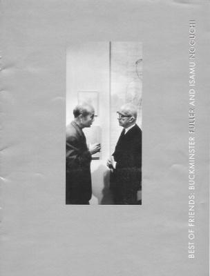Best of Friends: Buckminster Fuller and Isamu Noguchi