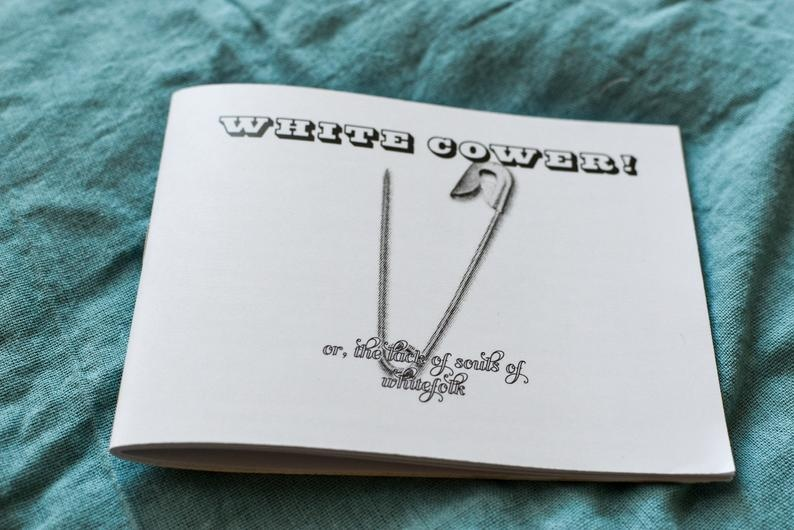 white cower! or, the lack of souls of whitefolk (a zine about liberals)