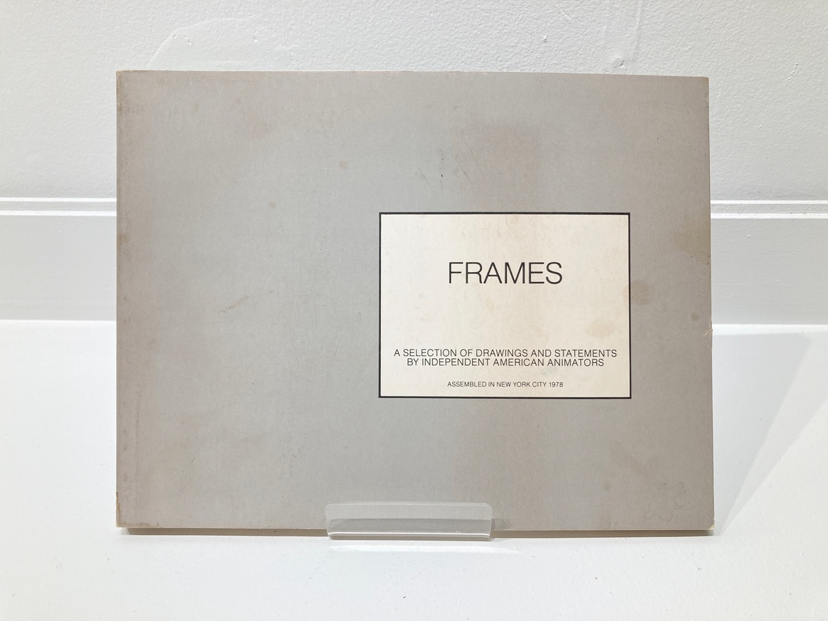 Frames: A Selection of Drawings and Statements by Independent American Animators