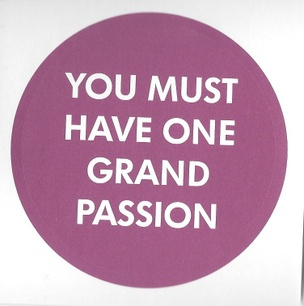 You Must Have One Grand Passion Sticker