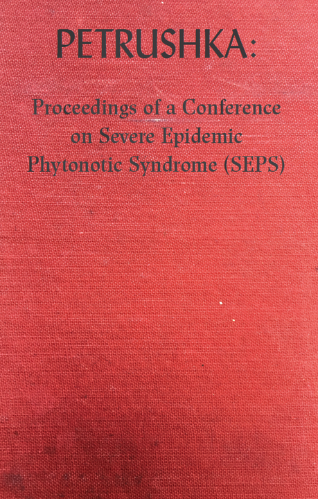 Petrushka: Proceedings of a Meeting on Severe Epidemic Phytonotic Syndrome (SEPS) - Book Launch and R