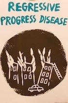 Regressive Progress Disease Poster
