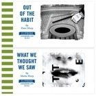 Out of the Habit / What We Thought We Saw