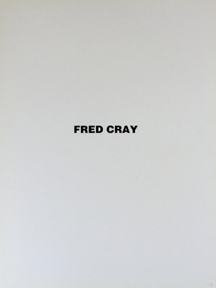 Fred Cray : May 3 - June 18
