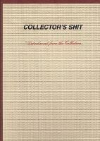 Collector's Shit : Detachment from the Collection