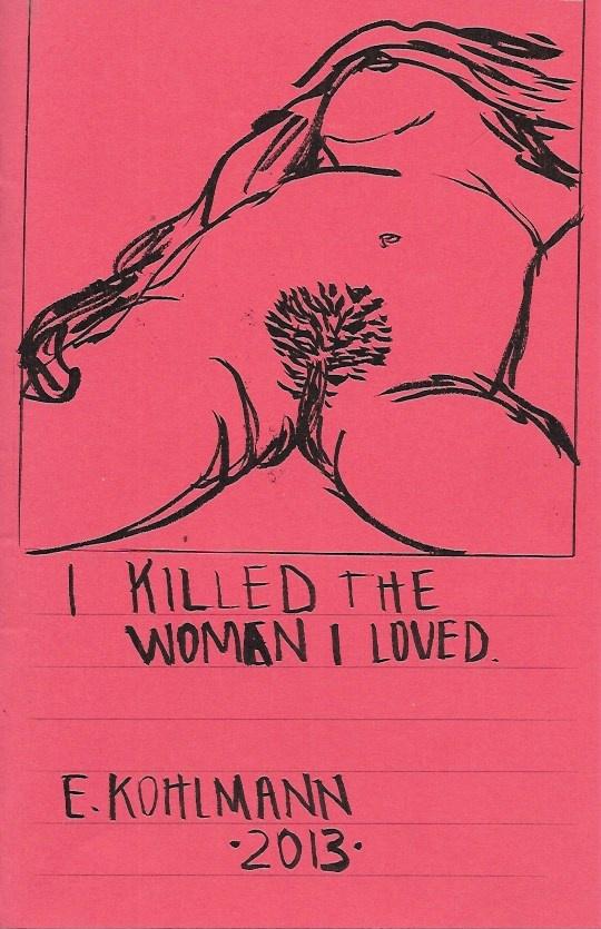 I Killed the Woman I Love Zine