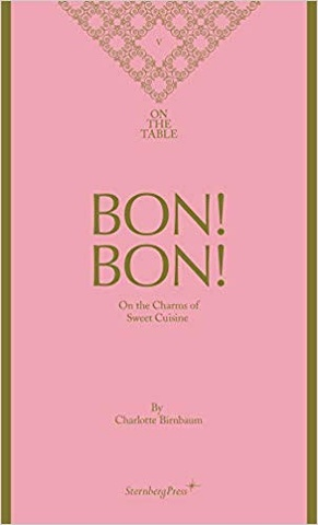 Bon! Bon!: On the Charms of Sweet Cuisine
