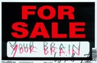 For Sale : Your Brain
