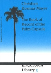The Book of Record of the Palm Capsule Designed for resisting the effects of time.