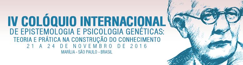 IV Colóquio Internacional de Epistemologia e Psicologia Genéticas