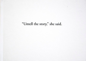 """""""Untell the story,"""" she said."""