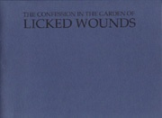 The Confession in the Garden of Licked Wounds