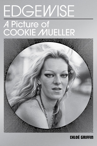 Edgewise : A Picture of Cookie Mueller