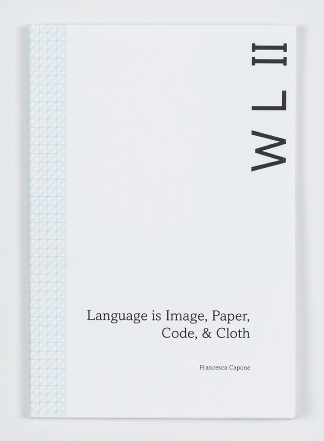 Weaving Language II: Language is Image, Paper, Code, & Cloth