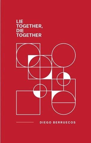 Lie Together, Die Together