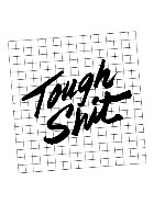Tough Shit