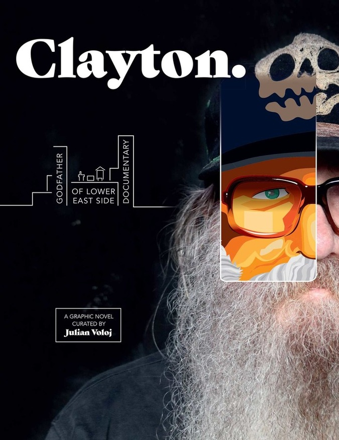 Clayton: Godfather of Lower East Side Documentary—A Graphic Novel.