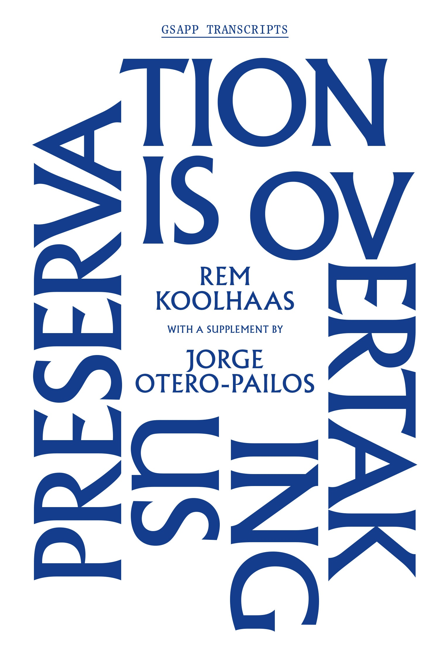 Preservation Is Overtaking Us Columbia Gsapp