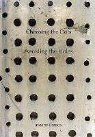 Choosing the Dots, Avoiding the Holes