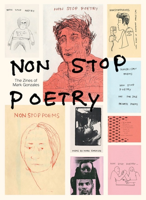 Non Stop Poetry: The Zines of Mark Gonzales - Publication Release and Signing!