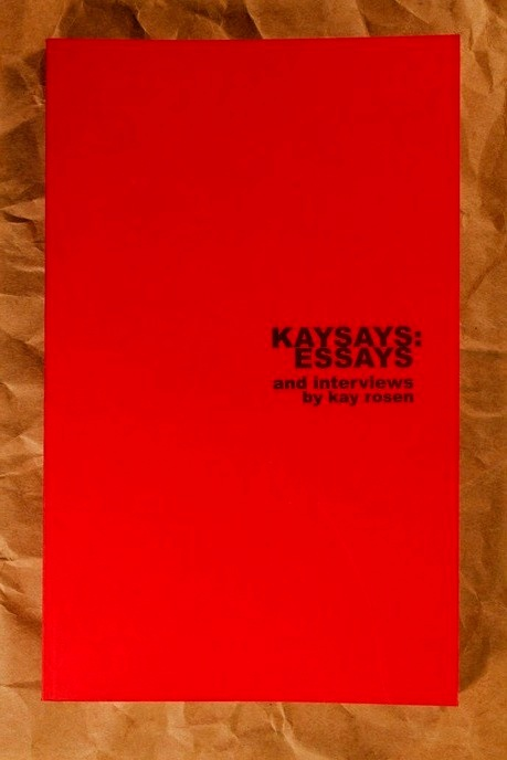 Kaysays : Essays and Interviews by Kay Rosen