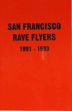 San Francisco Rave Flyers