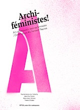 Archi-Feministes!: Contemporary Art, Feminist Theories