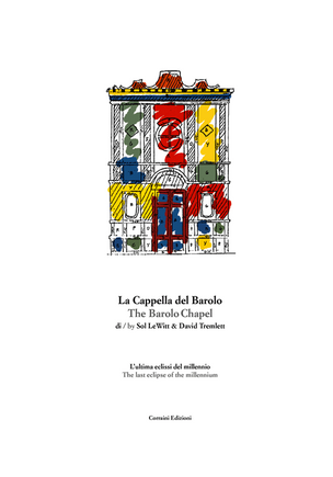 The Chapel Of Barolo By Sol Lewitt & David Tremlett: The Last Eclipse Of The Millennium