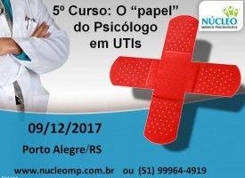 """O """"papel"""" do Psicólogo em UTIs 09/12"""