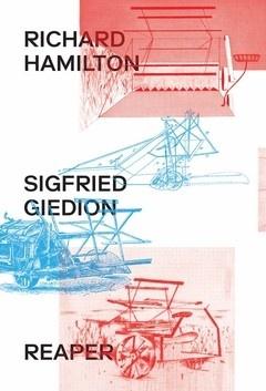 Richard Hamilton & Sigfried Giedion: Reaper