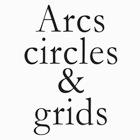 Arcs, Circles & Grids