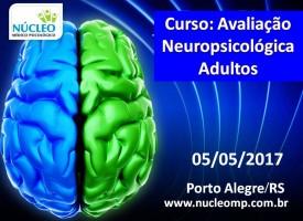 Avaliação Neuropsicológica Adultos: aspectos teórico-práticos