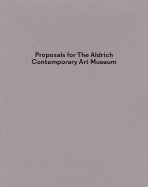 Proposals for the Aldrich Contemporary Art Museum